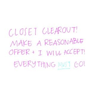 CLOSET CLEAROUT! EVERYTHING MUST GO!